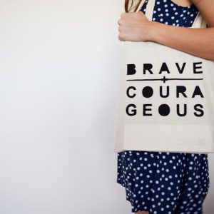 Brave-+-Courageous_Tote_01